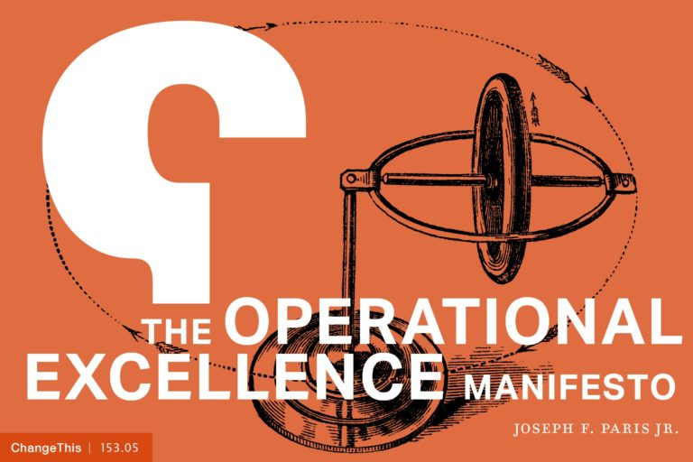 The Operational Excellence Manifesto in Issue 153 – 05 | ChangeThis
